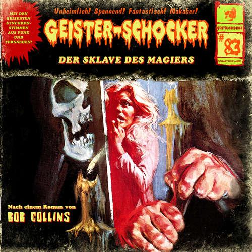 Hoerbuch Geister-Schocker, Folge 83: Der Sklave des Magiers - Bob Collins - Helgo Liebig