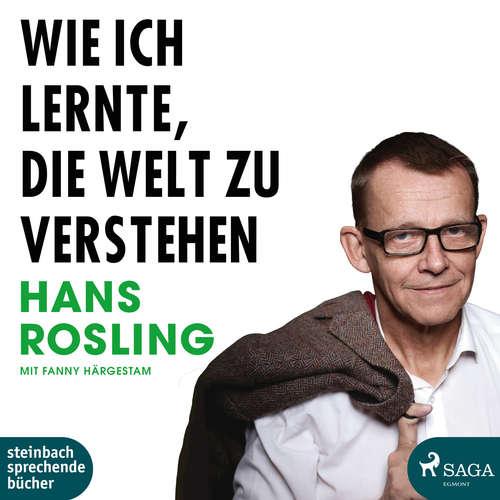Hoerbuch Wie ich lernte, die Welt zu verstehen - Hans Rosling - Erich Wittenberg