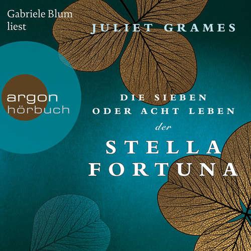 Hoerbuch Die sieben oder acht Leben der Stella Fortuna - Juliet Grames - Gabriele Blum