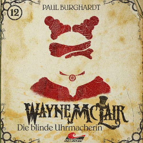 Hoerbuch Wayne McLair, Folge 12: Die blinde Uhrmacherin - Paul Burghardt - Paul Burghardt