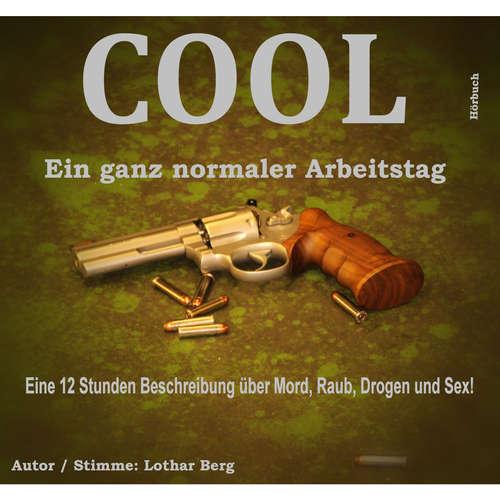Hoerbuch Cool - Ein ganz normaler Arbeitstag - Lothar Berg - Lothar Berg