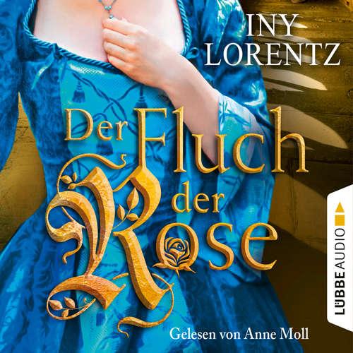 Hoerbuch Der Fluch der Rose - Iny Lorentz - Anne Moll