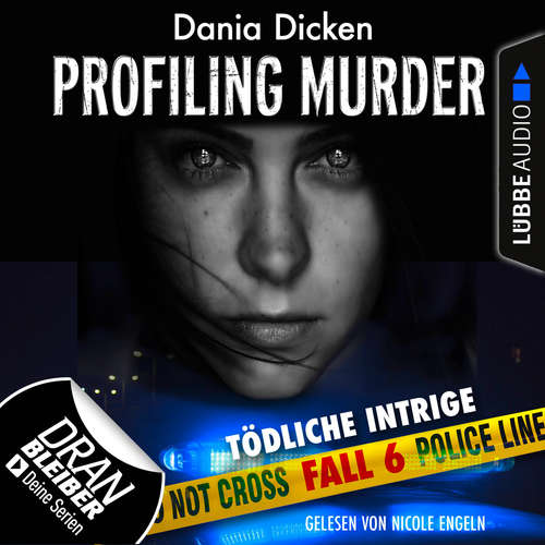 Hoerbuch Laurie Walsh - Profiling Murder, Folge 6: Tödliche Intrige - Dania Dicken - Nicole Engeln
