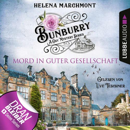 Hoerbuch Mord in guter Gesellschaft - Ein Idyll zum Sterben - Ein englischer Cosy-Krimi - Bunburry, Folge 6 - Helena Marchmont - Uve Teschner