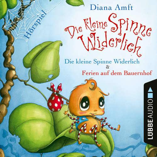 Hoerbuch Die kleine Spinne Widerlich - 2 Geschichten: Die kleine Spinne Widerlich / Ferien auf dem Bauernhof (Hörspiel) - Diana Amft - Diana Amft