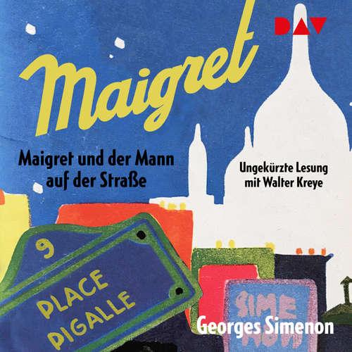 Hoerbuch Maigret und der Mann auf der Straße - Georges Simenon - Walter Kreye