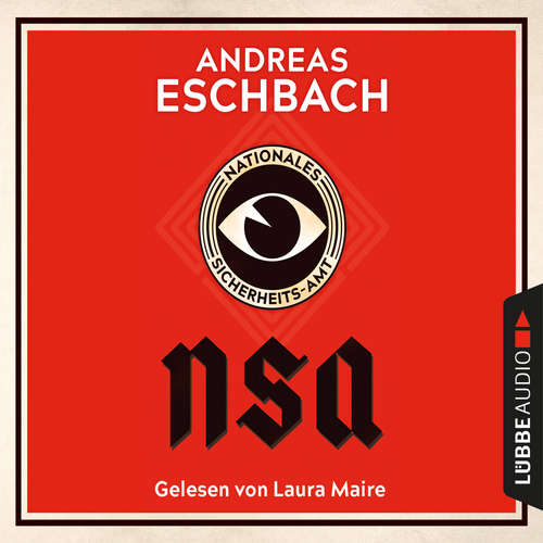 Hoerbuch NSA - Nationales Sicherheits-Amt - Andreas Eschbach - Laura Maire