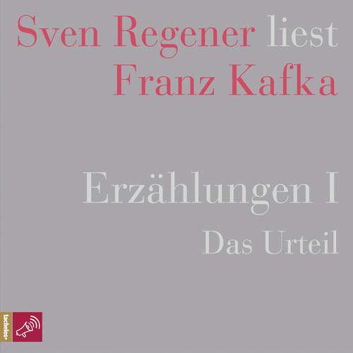 Hoerbuch Erzählungen 1 - Das Urteil - Sven Regener liest Franz Kafka - Franz Kafka - Sven Regener