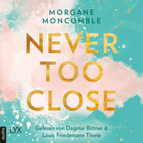 Audiobook Never Too Close - Never 1 - Morgane Moncomble - Patrick Mölleken