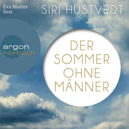 Hoerbuch Der Sommer ohne Männer - Siri Hustvedt - Eva Mattes