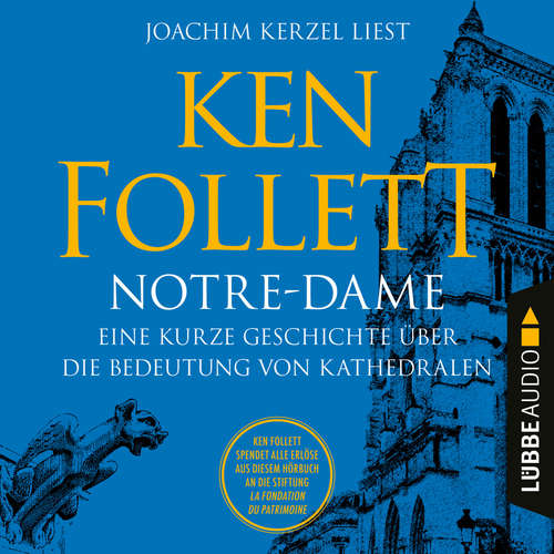 Hoerbuch Notre-Dame - Eine kurze Geschichte über die Bedeutung von Kathedralen - Ken Follett - Joachim Kerzel