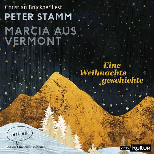 Hoerbuch Marcia aus Vermont - Eine Weihnachtsgeschichte - Peter Stamm - Christian Brückner