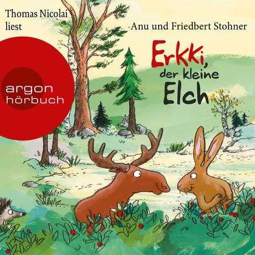 Hoerbuch Erkki, der kleine Elch - Anu Stohner - Thomas Nicolai