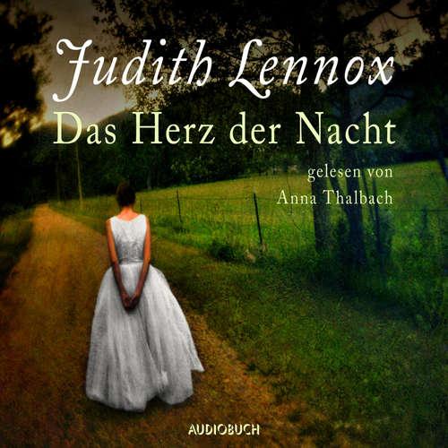 Hoerbuch Das Herz der Nacht - Judith Lennox - Anna Thalbach