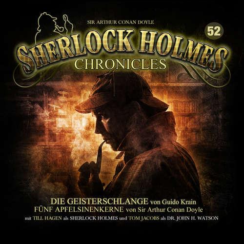 Hoerbuch Sherlock Holmes Chronicles, Folge 52: Die Geisterschlange / Fünf Apfelsinenkerne - Sir Arthur Conan Doyle - Tom Jacobs