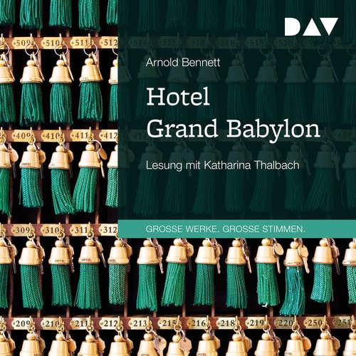 Hoerbuch Hotel Grand Babylon - Arnold Bennett - Katharina Thalbach