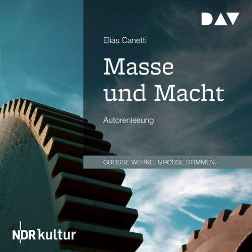 Hoerbuch Masse und Macht - Elias Canetti - Elias Canetti