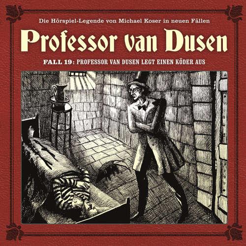 Hoerbuch Professor van Dusen, Die neuen Fälle, Fall 19: Professor van Dusen legt einen Köder aus - Marc Freund - Bernd Vollbrecht