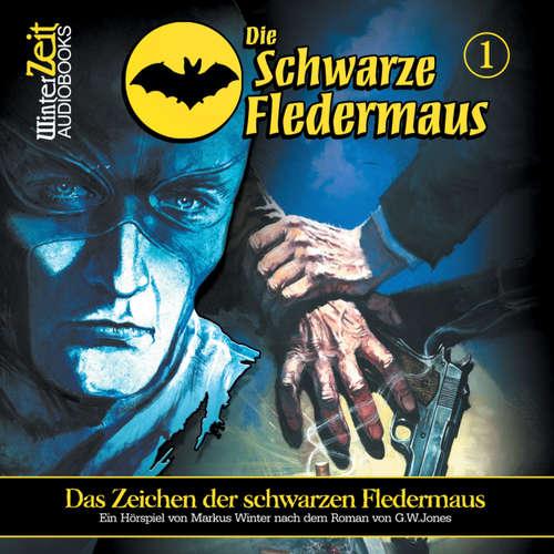 Hoerbuch Die schwarze Fledermaus, Folge 1: Das Zeichen der schwarzen Fledermaus - Markus Winter - Bernd Vollprecht
