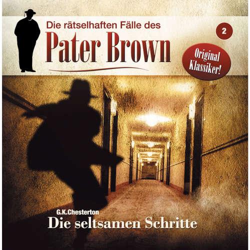 Hoerbuch Die rätselhaften Fälle des Pater Brown, Folge 2: Die seltsamen Schritte - Markus Winter - Brigitte Carlsen