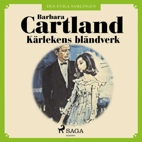 Audiokniha Kärlekens bländverk - Den eviga samlingen 33 - Barbara Cartland - Nina Haber