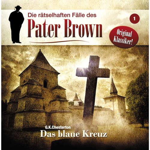 Hoerbuch Die rätselhaften Fälle des Pater Brown, Folge 1: Das blaue Kreuz - Markus Winter - Brigitte Carlsen