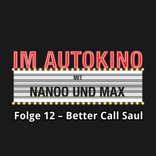 "Hoerbuch Im Autokino, Folge 12: Better Call Saul - Max ""Rockstah"" Nachtsheim - Max ""Rockstah"" Nachtsheim"