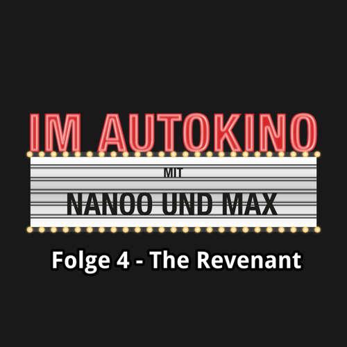 "Hoerbuch Im Autokino, Folge 4: The Revenant - Max ""Rockstah"" Nachtsheim - Max ""Rockstah"" Nachtsheim"