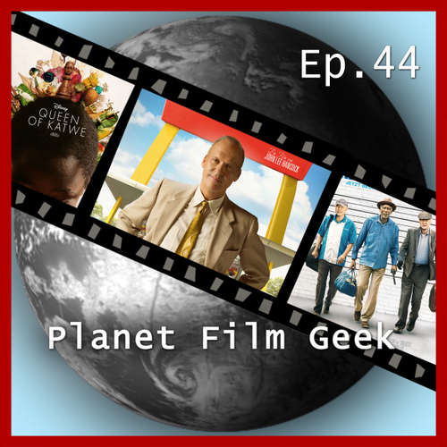 Hoerbuch Planet Film Geek, PFG Episode 44: The Founder, Queen of Katwe, Abgang mit Stil - Johannes Schmidt - Johannes Schmidt