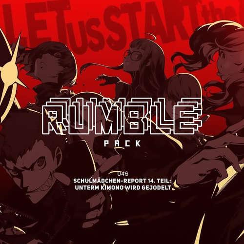Hoerbuch Rumble Pack - Die Gaming-Sendung, Folge 46: Schulmädchen Report 14: Unterm Kimono wird gejodelt - Julian Laschewski - Julian Laschewski