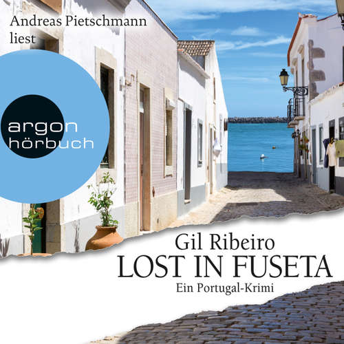 Hoerbuch Lost in Fuseta - Gil Ribeiro - Andreas Pietschmann