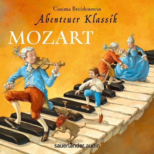 Hoerbuch Mozart - Abenteuer Klassik (Autorinnenlesung mit Musik) - Cosima Breidenstein - Cosima Breidenstein