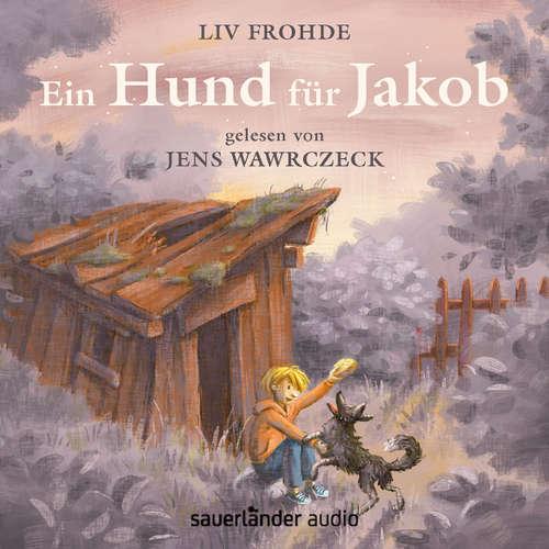 Hoerbuch Ein Hund für Jakob - Liv Frohde - Jens Wawrczeck