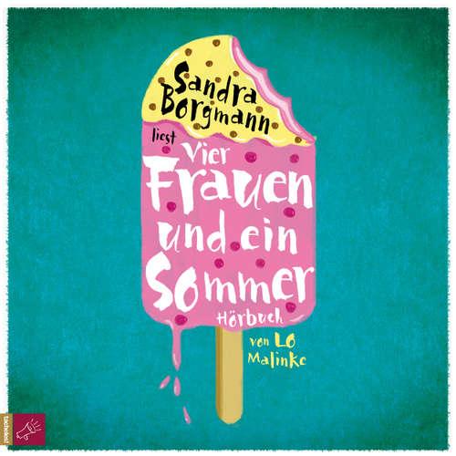 Hoerbuch Vier Frauen und ein Sommer - Lo Malinke - Sandra Borgmann