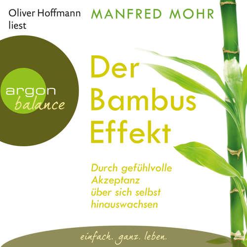 Der Bambus-Effekt - Durch gefühlvolle Akzeptanz über sich selbst hinauswachsen