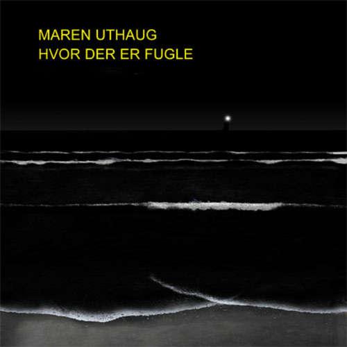 Audiokniha Hvor der er fugle - Maren Uthaug - Thomas Jacob Clausen