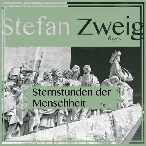 Hoerbuch Sternstunden der Menschheit, Teil 1 - Stefan Zweig - Reiner Unglaub
