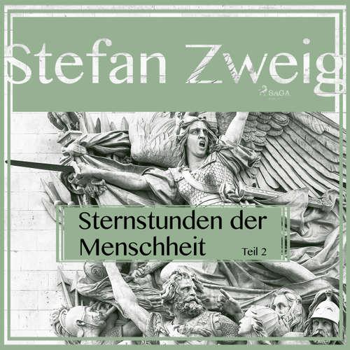 Hoerbuch Sternstunden der Menschheit, Teil 2 - Stefan Zweig - Reiner Unglaub