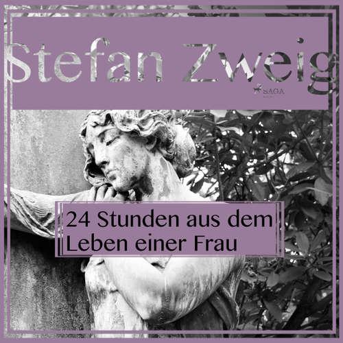 Hoerbuch Vierundzwanzig Stunden aus dem Leben einer Frau - Stefan Zweig - Reiner Unglaub
