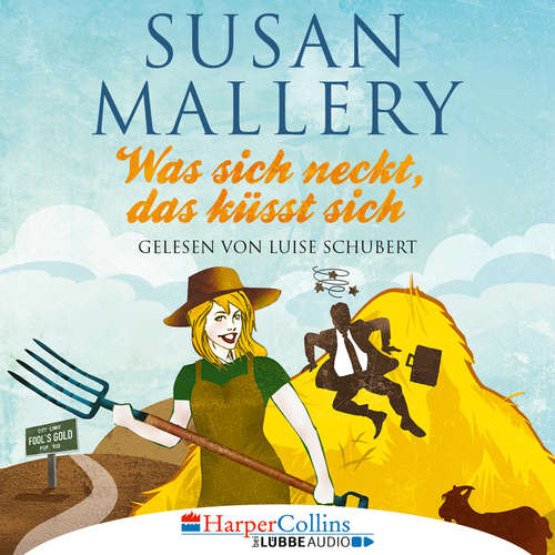 Hoerbuch Was sich neckt, das küsst sich - Fool's Gold, Teil 7 - Susan Mallery - Luise Schubert