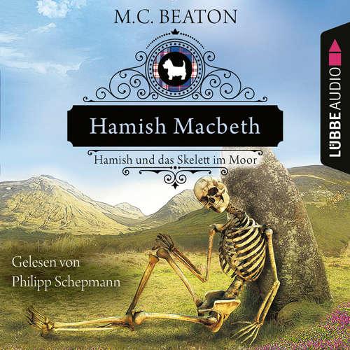 Hoerbuch Hamish Macbeth und das Skelett im Moor - Schottland-Krimis, Teil 3 - M. C. Beaton - Philipp Schepmann