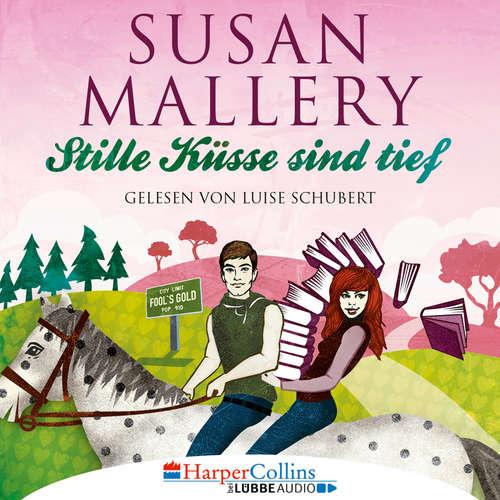 Hoerbuch Stille Küsse sind tief - Fool's Gold, Teil 8 - Susan Mallery - Luise Schubert
