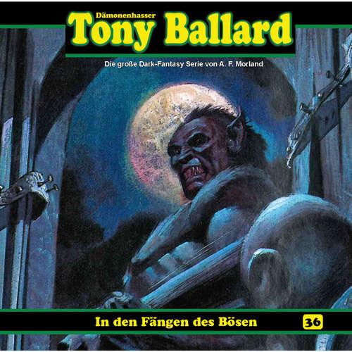 Hoerbuch Tony Ballard, Folge 36: In den Fängen des Bösen - Thomas Birker - Gerrit Schmidt-Foß