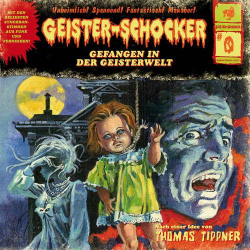 Hoerbuch Geister-Schocker, Folge: Folge 0: Gefangen in der Geisterwelt - Thomas Tippner - Robert Frank