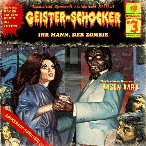 Geister-Schocker, Folge 3: Ihr Mann, der Zombie