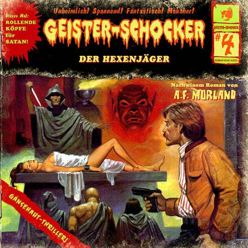 Hoerbuch Geister-Schocker, Folge 4: Der Hexenjäger - A. F. Morland - Helgo Liebig