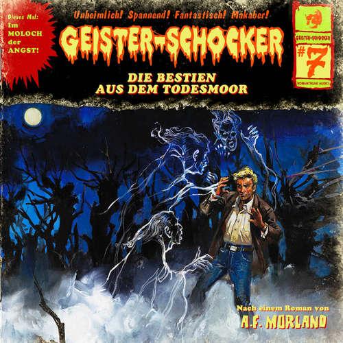 Hoerbuch Geister-Schocker, Folge 7: Die Bestien aus dem Todesmoor - A. F. Morland - Martin Armknecht