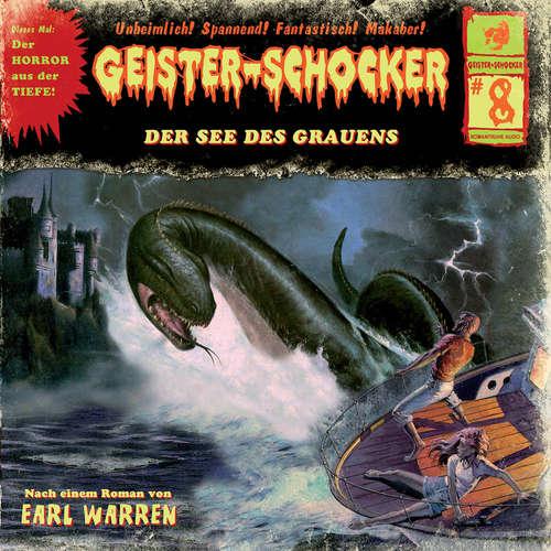 Hoerbuch Geister-Schocker, Folge 8: Der See des Grauens - Earl Warren - Alexandra Schalaudek