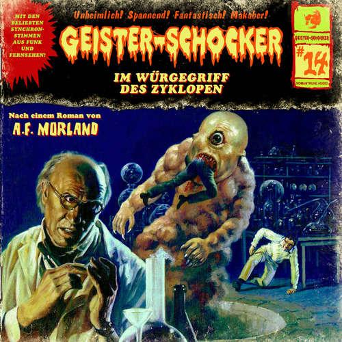Hoerbuch Geister-Schocker, Folge 14: Der Würgegriff des Zyklopen - A. F. Morland - Helgo Liebig