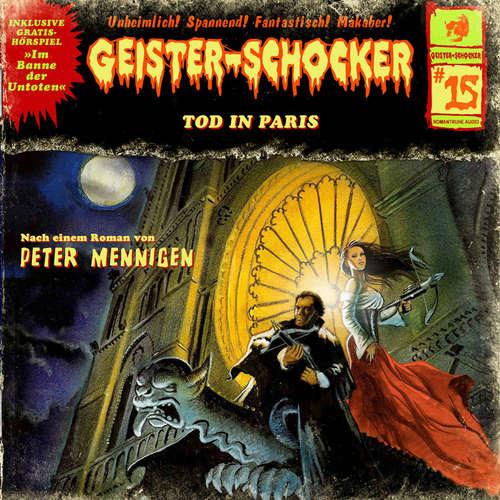 Hoerbuch Geister-Schocker, Folge 15: Tod in Paris / Im Banne der Untoten - Peter Mennigen - Rüdiger Schulzki